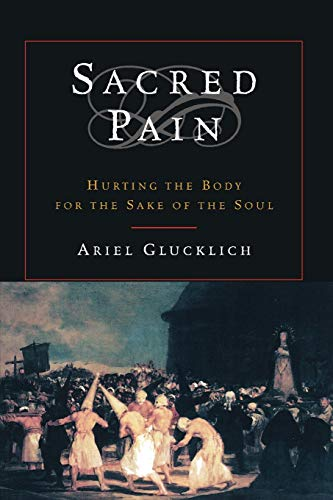 9780195169430: Sacred Pain: Hurting the Body for the Sake of the Soul
