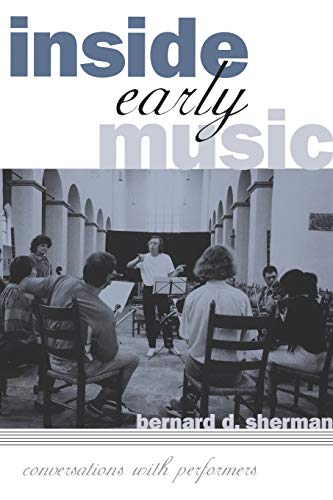 9780195169454: Inside Early Music: Conversations with Performers
