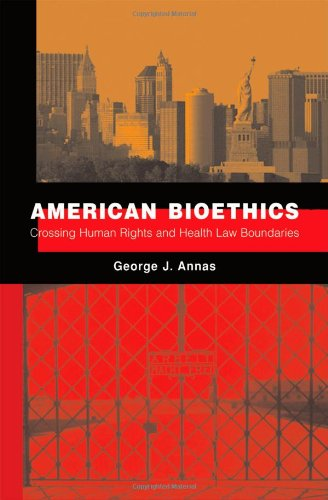 9780195169492: American Bioethics: Crossing Human Rights and Health Law Boundaries