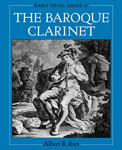 9780195169546: The Baroque Clarinet (Oxford Early Music Series)