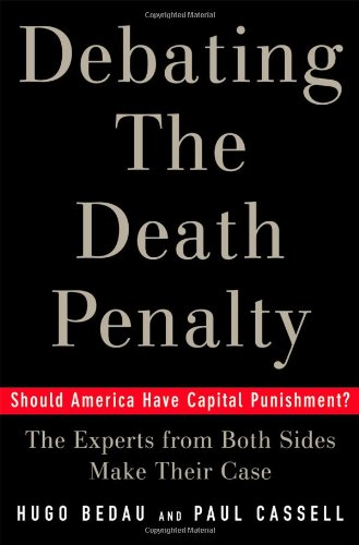 9780195169836: Debating the Death Penalty: Should America Have Capital Punishment? the Experts from Both Sides Make Their Best Case