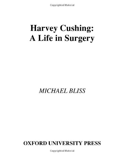 9780195169898: Harvey Cushing: A Life in Surgery