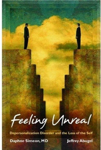9780195170221: Feeling Unreal: Depersonalization Disorder and the Loss of the Self