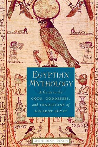 9780195170245: Egyptian Mythology: A Guide to the Gods, Goddesses, and Traditions of Ancient Egypt