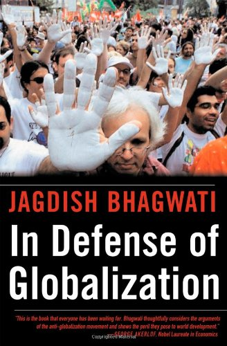 In Defense of Globalization: Bhagwati, Jagdish