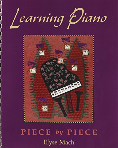 Learning Piano: Piece by Piece Includes 2 CDs: Elyse Mach