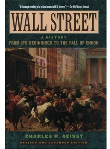 9780195170610: Wall Street: A History: From Its Beginnings to the Fall of Enron