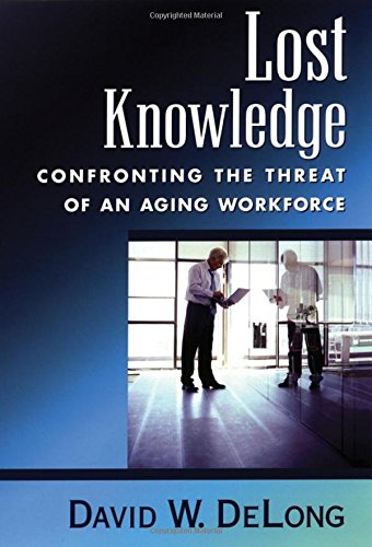 9780195170979: Lost Knowledge: Confronting the Threat of an Aging Workforce
