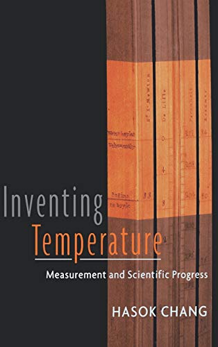 9780195171273: Inventing Temperature: Measurement and Scientific Progress (Oxford Studies in the Philosophy of Science)