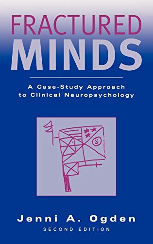 9780195171358: Fractured Minds: A Case-Study Approach to Clinical Neuropsychology