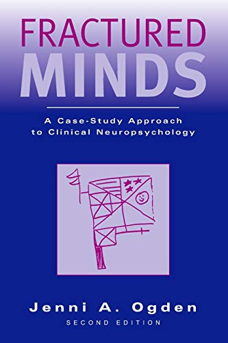 9780195171365: Fractured Minds: A Case-Study Approach to Clinical Neuropsychology
