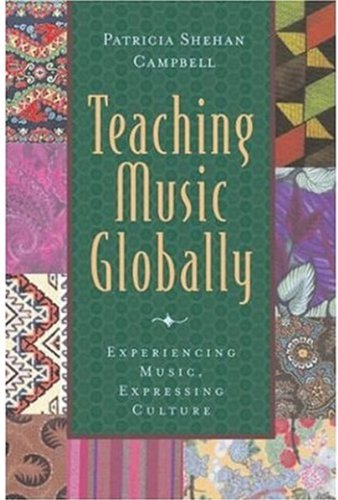 9780195171433: Teaching Music Globally: Experiencing Music, Expressing Culture and Thinking Musically (Global Music Series)