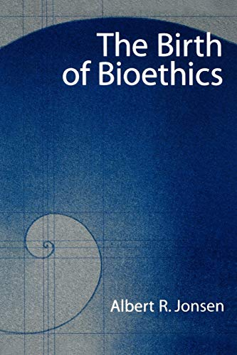 9780195171471: The Birth of Bioethics