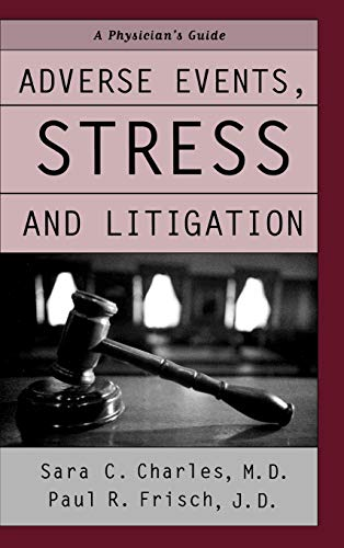 9780195171488: Adverse Events, Stress, and Litigation: A Physician's Guide