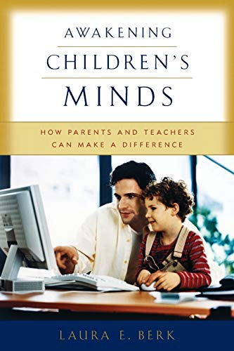 9780195171556: Awakening Children's Minds: How Parents and Teachers Can Make a Difference