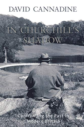 9780195171563: In Churchill's Shadow: Confronting the Past in Modern Britain