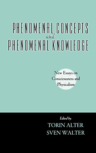 9780195171655: Phenomenal Concepts and Phenomenal Knowledge: New Essays on Consciousness and Physicalism (Philosophy of Mind)
