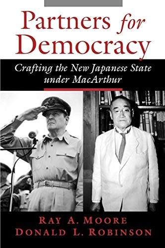 9780195171761: Partners for Democracy: Crafting the New Japanese State under MacArthur