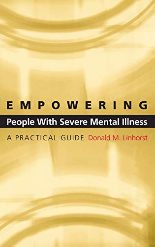 9780195171877: Empowering People with Severe Mental Illness: A Practical Guide