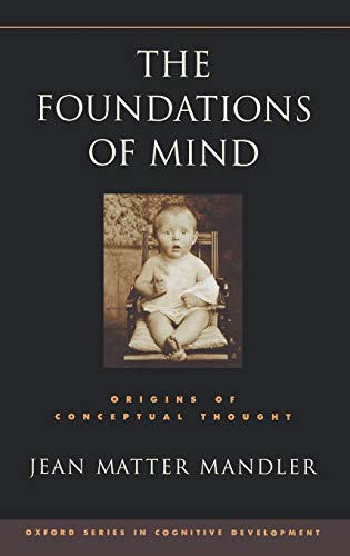 9780195172003: The Foundations of Mind: Origins of Conceptual Thought (Oxford Series in Cognitive Development)
