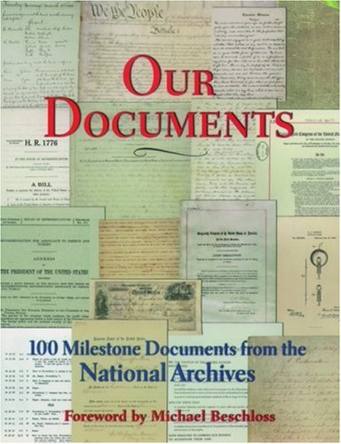 9780195172072: Our Documents: 100 Milestone Documents from the National Archives