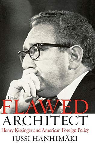 9780195172218: The Flawed Architect: Henry Kissinger and American Foreign Policy