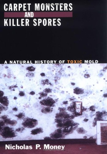9780195172270: Carpet Monsters and Killer Spores: A Natural History of Toxic Mold
