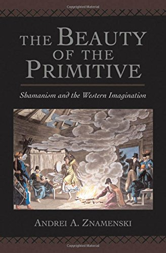 9780195172317: The Beauty of the Primitive: Shamanism and the Western Imagination