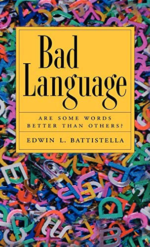9780195172485: Bad Language: Are Some Words Better than Others?