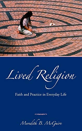 9780195172621: Lived Religion: Faith and Practice in Everyday Life