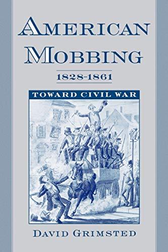 9780195172812: American Mobbing, 1828-1861: Toward Civil War (United States)