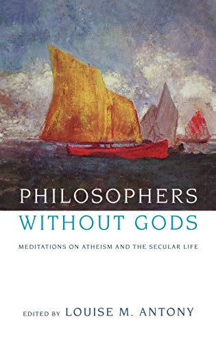 9780195173079: Philosophers Without Gods: Meditations on Atheism and the Secular Life