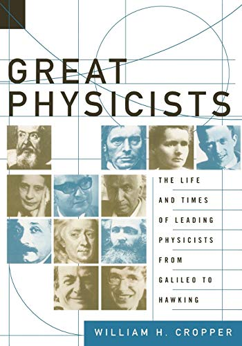 9780195173246: Great physicists from Galileo to Hawking: The Life and Times of Leading Physicists from Galileo to Hawking