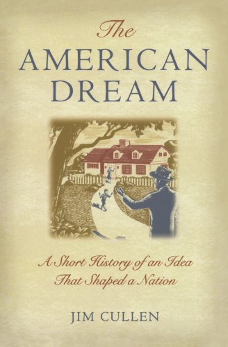 9780195173253: The American Dream: A Short History of an Idea that Shaped a Nation