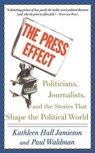 9780195173291: The Press Effect: Politicians, Journalists, and the Stories that Shape the Political World