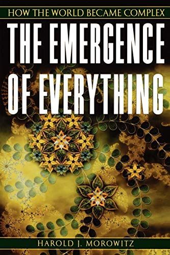 9780195173314: The Emergence of Everything: How the World Became Complex
