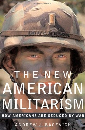9780195173383: The New American Militarism: How Americans Are Seduced by War