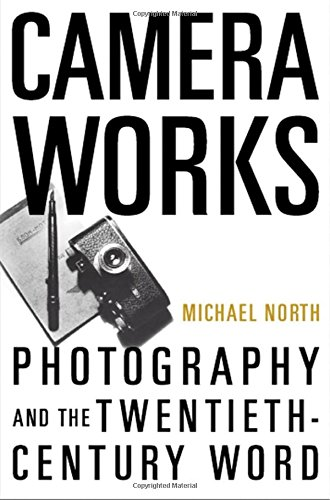 9780195173567: Camera Works: Photography and the Twentieth-Century Word