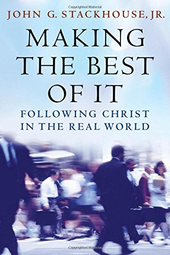 9780195173581: Making the Best of It: Following Christ in the Real World