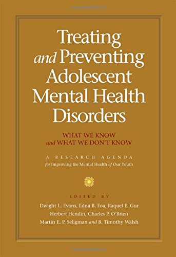 Treating and Preventing Adolescent Mental Health Disorders: Dwight L. Evans
