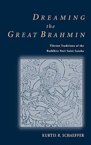 9780195173734: Dreaming the Great Brahmin: Tibetan Traditions of the Buddhist Poet-Saint Saraha
