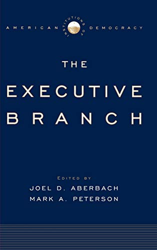 9780195173932: Institutions of American Democracy: The Executive Branch The Executive Branch