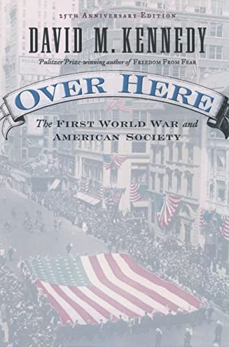 9780195174007: Over Here: The First World War and American Society