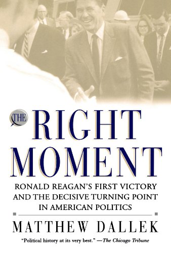 9780195174076: The Right Moment: Ronald Reagan's First Victory and the Decisive Turning Point in American Politics