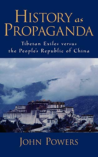 9780195174267: History As Propaganda: Tibetan Exiles versus the People's Republic of China