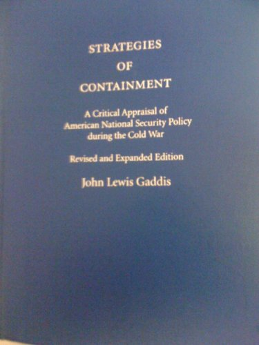 Strategies of Containment: A Critical Appraisal of American National Security Policy during the ...