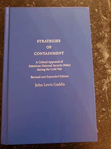 9780195174489: Strategies of Containment: A Critical Appraisal of American National Security Policy during the Cold War
