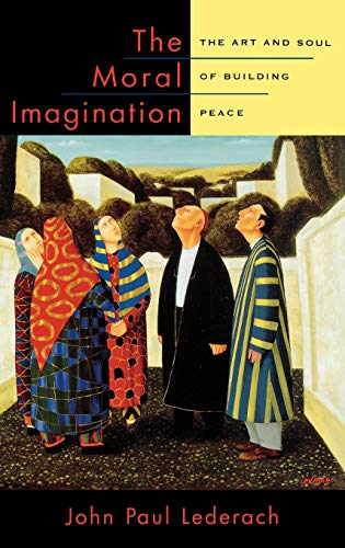 9780195174540: The Moral Imagination: The Art and Soul of Building Peace