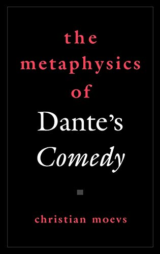 9780195174618: The Metaphysics of Dante's Comedy