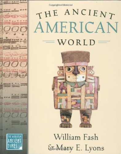 The Ancient American World (The World in: Fash, William, Lyons,